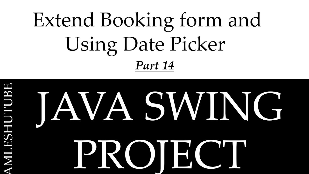 14  Extend Booking Form And Using Date Picker  Java Swing Tutorial intended for Datepicker Java Swing