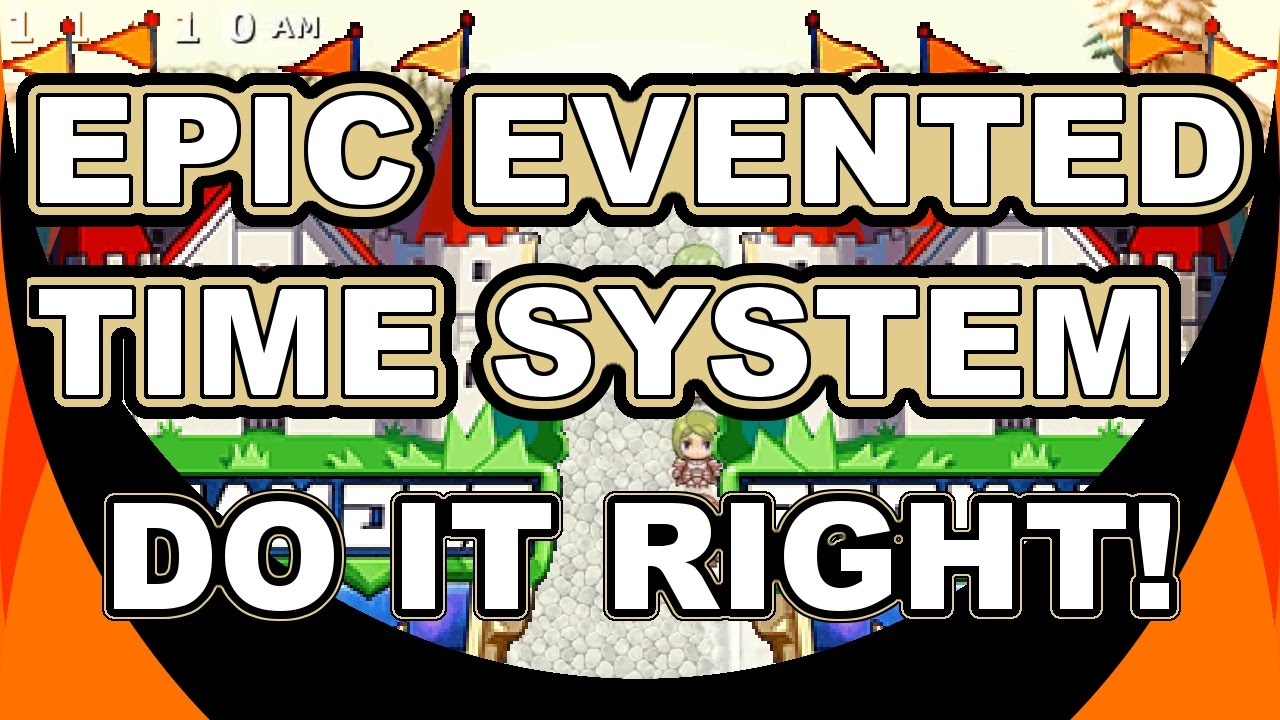Do It Right! Rpg Maker Mv Advanced Eventing Tutorials  Epic Evented Time  System with Rpg Maker Mv Clock