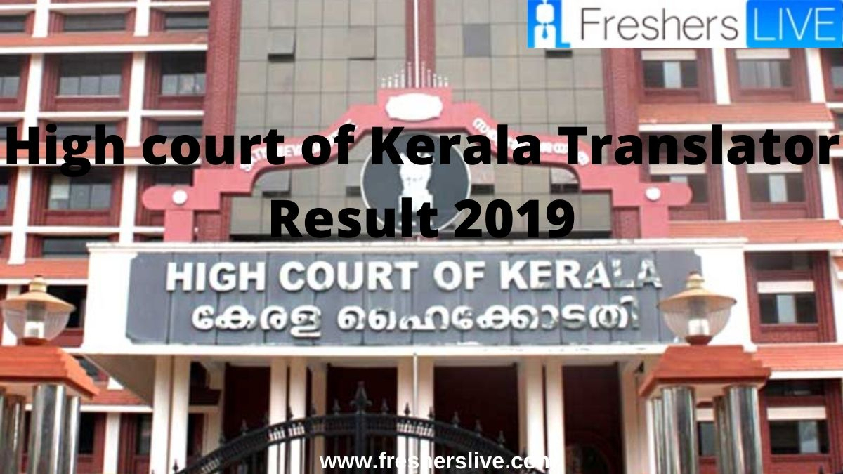 High Court Of Kerala Translator Result 2019 Released with Kerala High Court Calendar