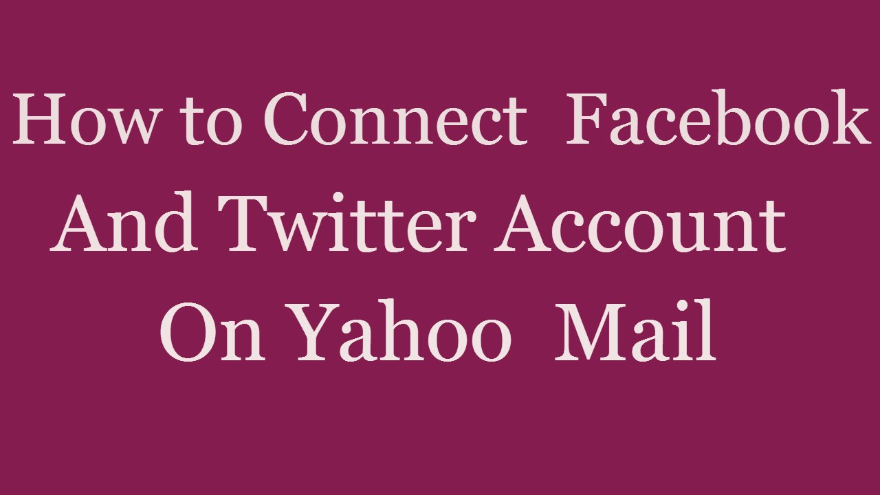 How To Connect Your Facebook And Twitter Account On Yahoo Mail pertaining to How To Connect Yahoo To Facebook