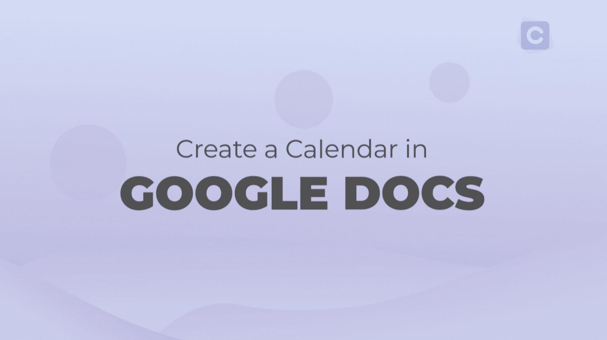 How To Create A Calendar In Google Docs  Calendar with regard to Google Calendar Printable Template