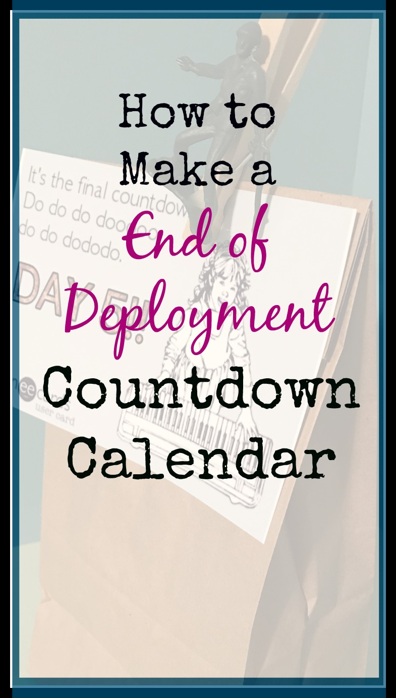 How To Make An End Of Deployment Gift Countdown  Days And A with Deployment Countdown Calendar