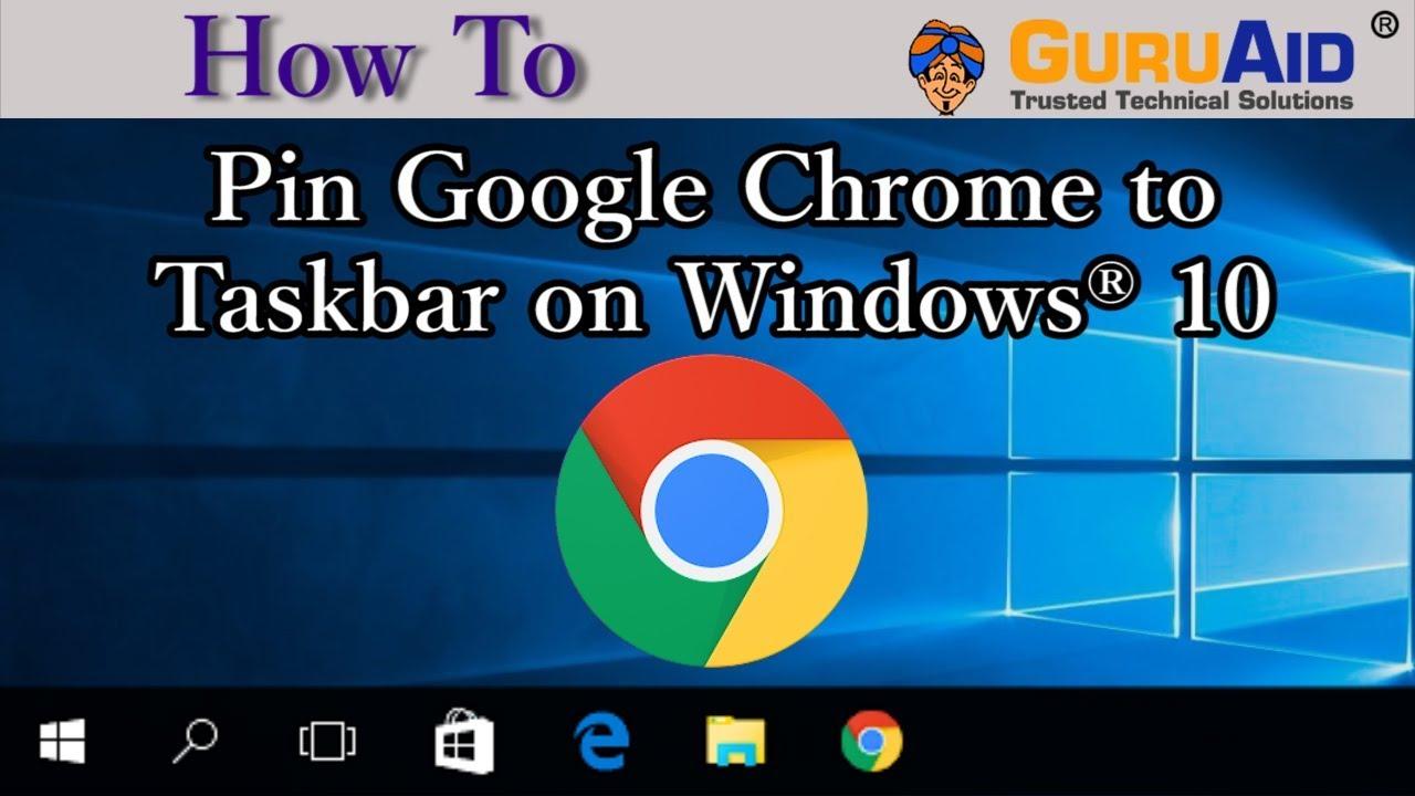 How To Pin Google Chrome To Taskbar On Windows® 10  Guruaid inside Add Google Calendar To Taskbar Windows 10