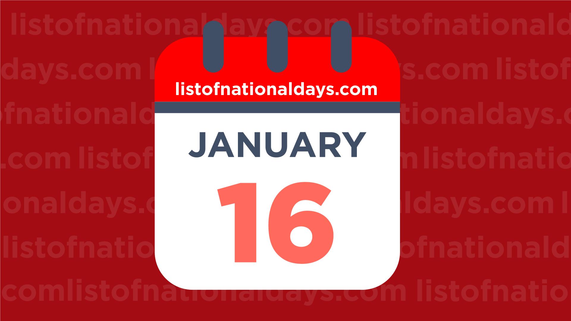 January 16Th: National Holidays,observances & Famous Birthdays for January 16 Holidays & Observances