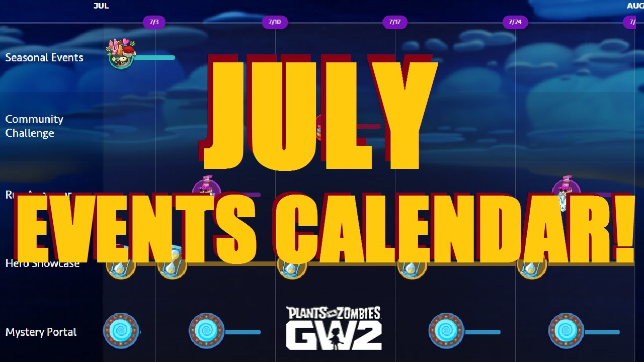 July Events Calendar  Plants Vs Zombies Garden Warfare 2 in Pvz Event Calendar