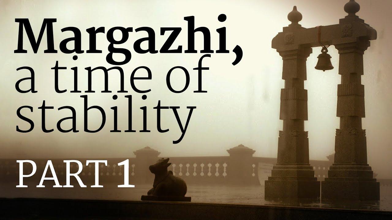 Margazhi, A Time Of Stability – Part 1 with regard to Isha Usa Lunar Calendar