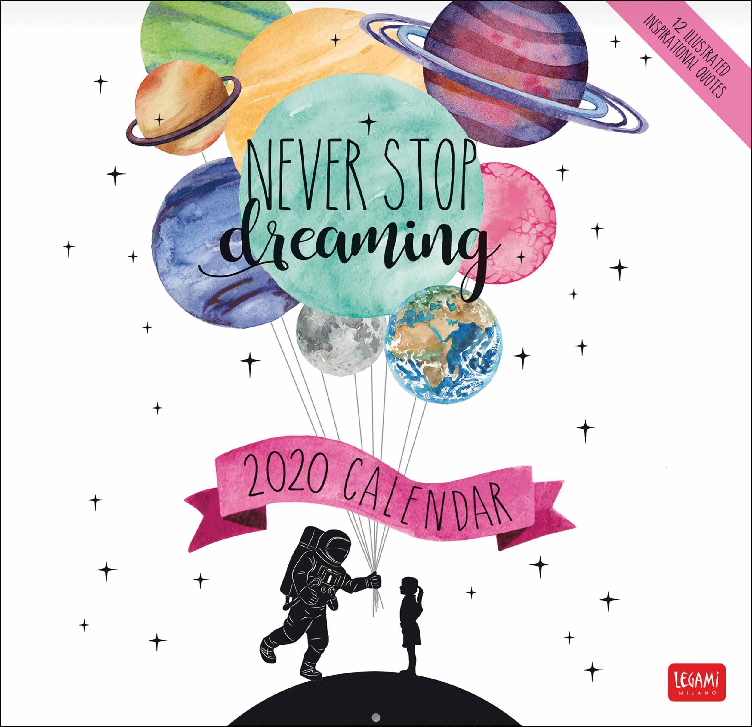 Never Stop Dreaming Calendar 2020 in Dreaming Of A Calendar Date
