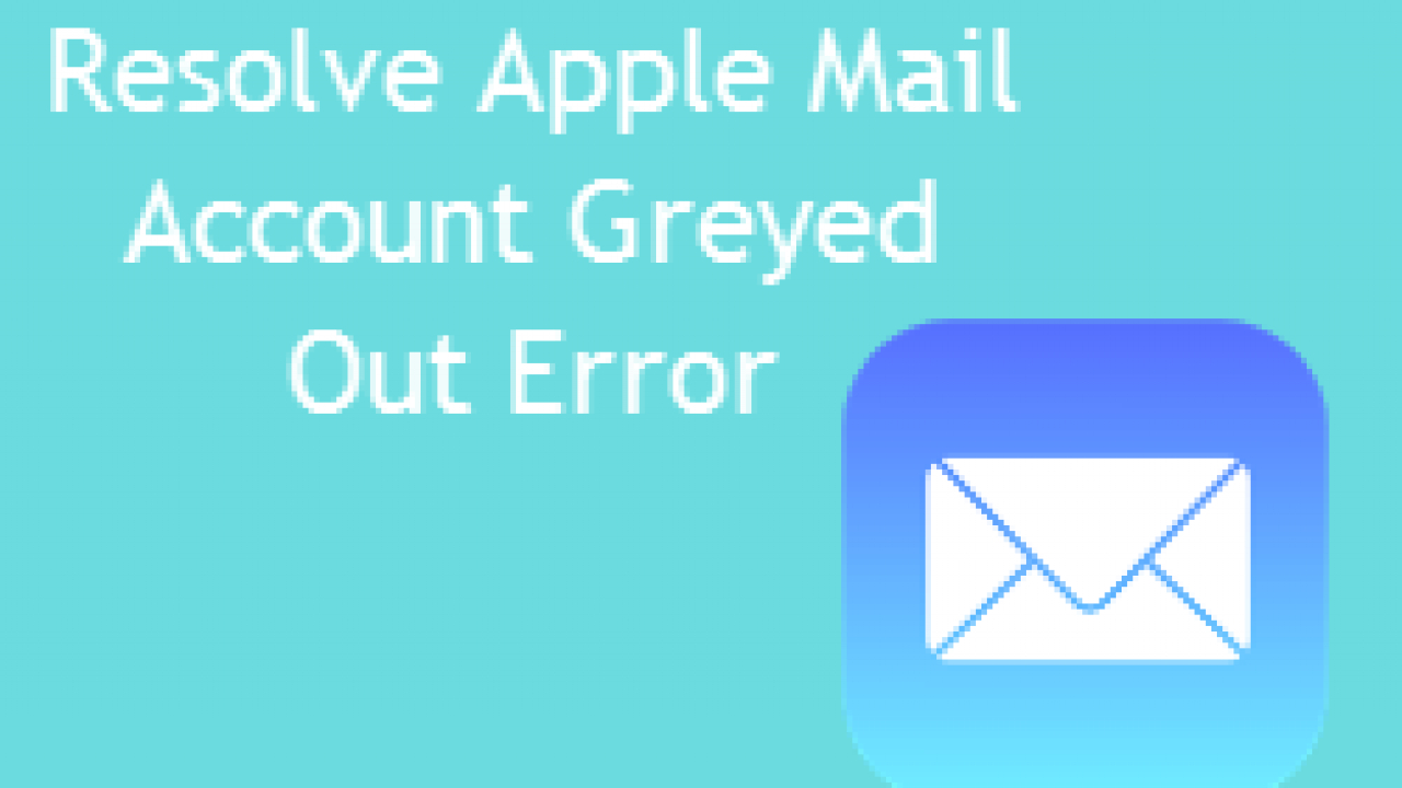 Resolve Apple Mail Account Greyed Out Error – A Complete regarding Why Is Calendar Permissions Greyed Out