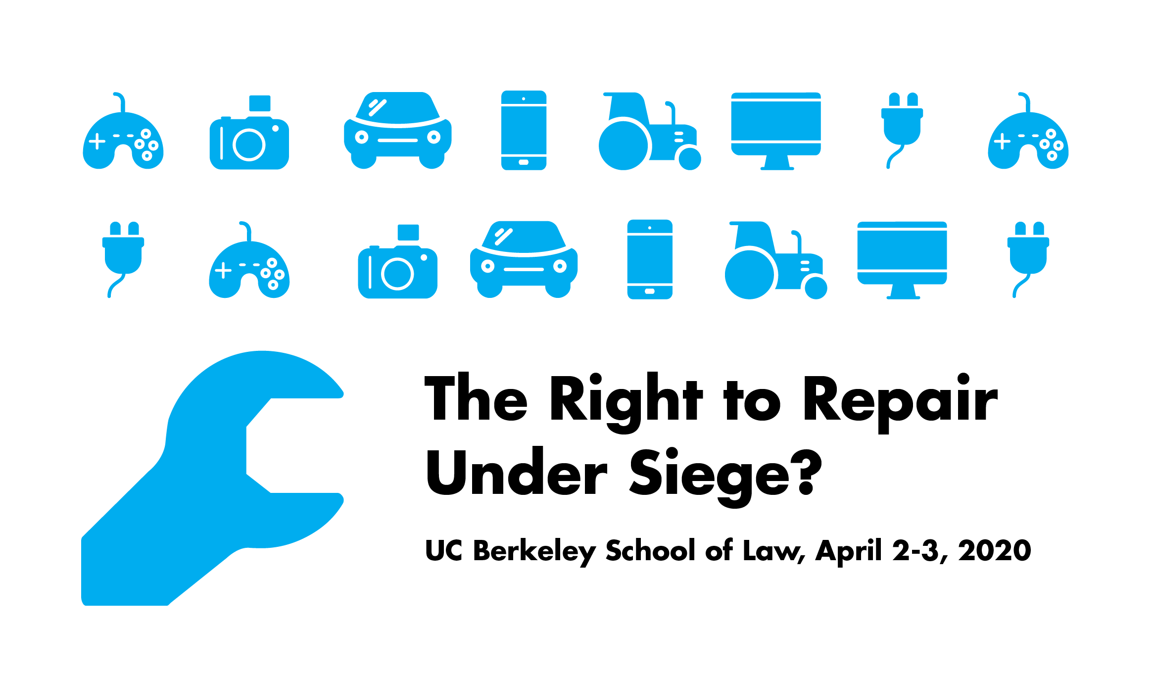 Right To Repair Under Siege? | Berkeley Law throughout Berkeley Academic Calendar 2020