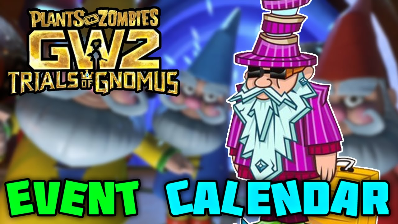 The Events Calendar! Mystery Portal, Rux + More! Plants Vs Zombies Garden  Warfare 2 with Plants Vs Zombies Garden Warfare 2 Calendar