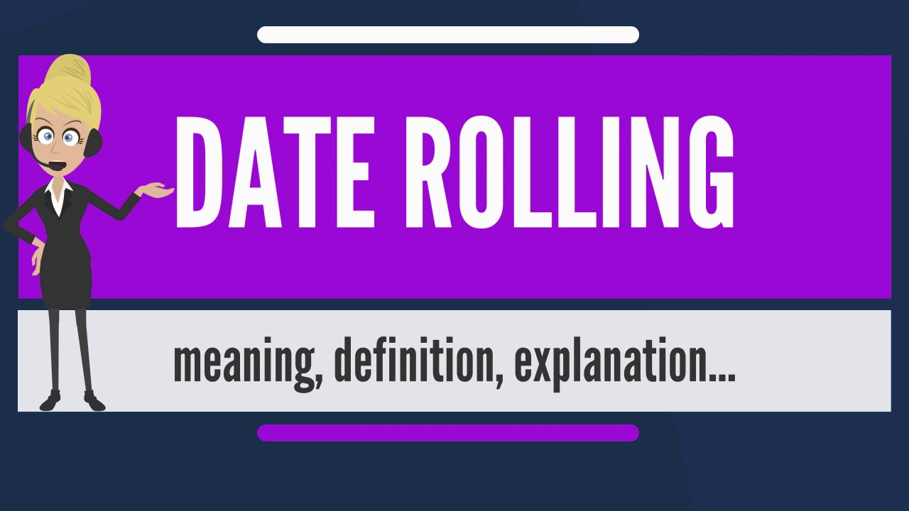 What Is Date Rolling? What Does Date Rolling Mean? Date Rolling Meaning &  Explanation with Rolling Calendar Year Definition