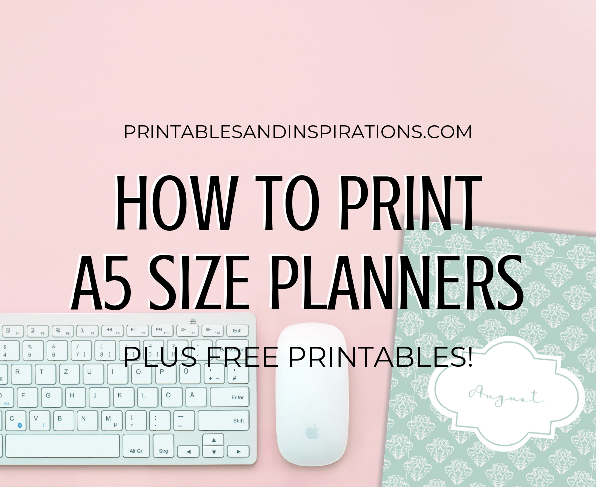 How To Print A5 Size Planner Inserts + Free Printables for Free Planner Refills Printable