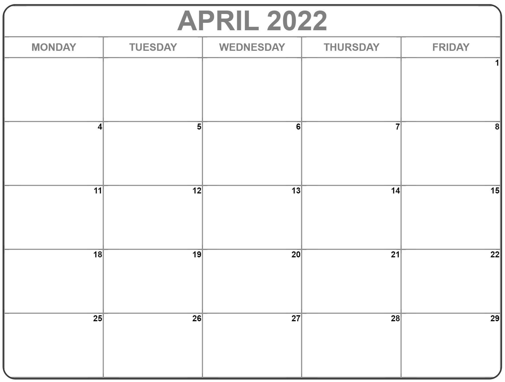 April 2022 Monday Calendar | Monday To Sunday for Free Monday Through Friday Calendar Template