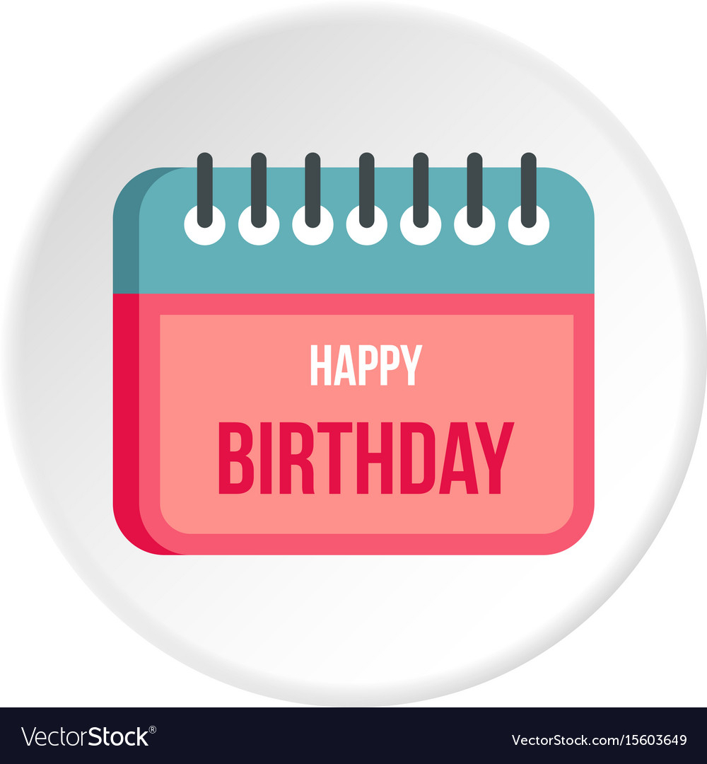 Calendar Happy Birthday Icon Circle Royalty Free Vector intended for Calendar Circle Icon