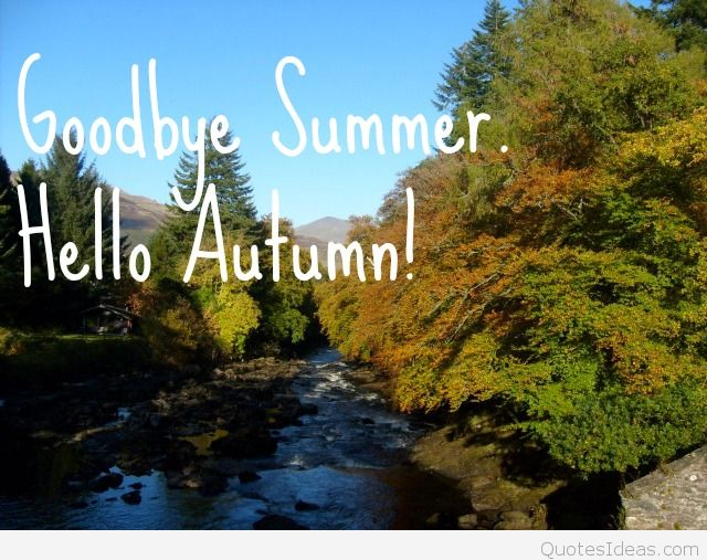 Goodbye Summer Pictures, Wallpapers, Sayings Hello Autumn within Goodbye Summer Hello Fall Wallpaper