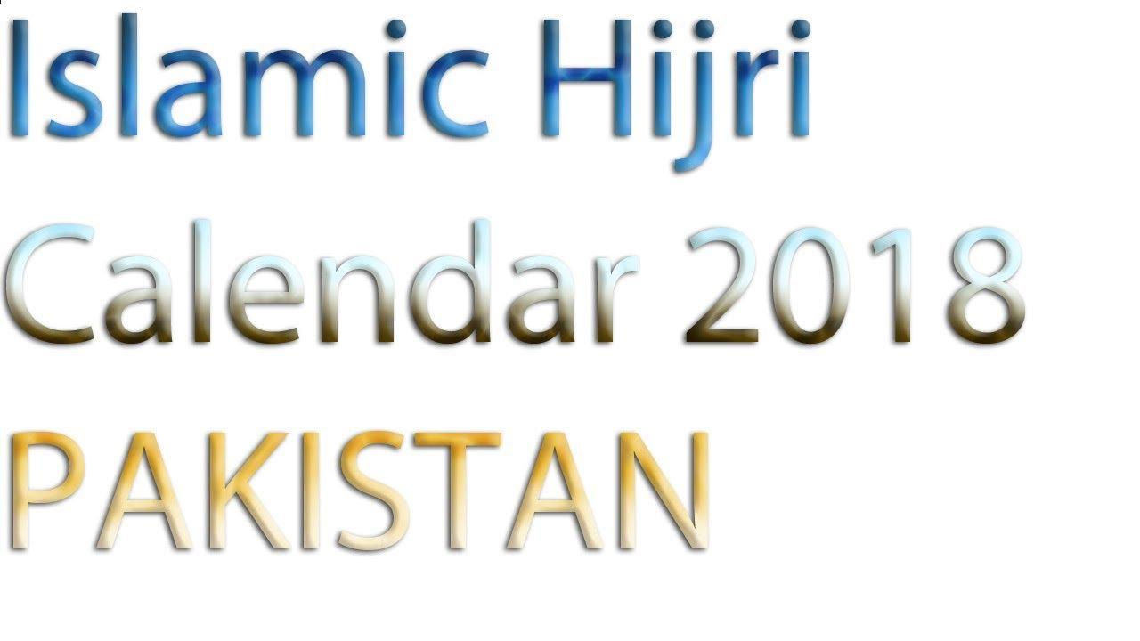 Islamic Hijri Calendar 2018 Pakistan  Youtube intended for Islamic Calendar Date Today In Pakistan