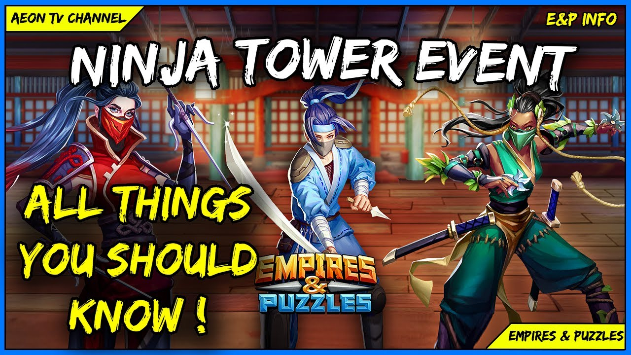 Ninja Tower Event Complete Review & Discussion  Empires within Event Schedule Empires And Puzzles