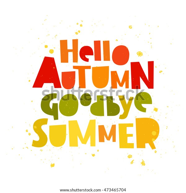 Quote Hello Autumn Goodbye Summer Trend Stock Vector within Goodbye Summer Hello Fall Wallpaper