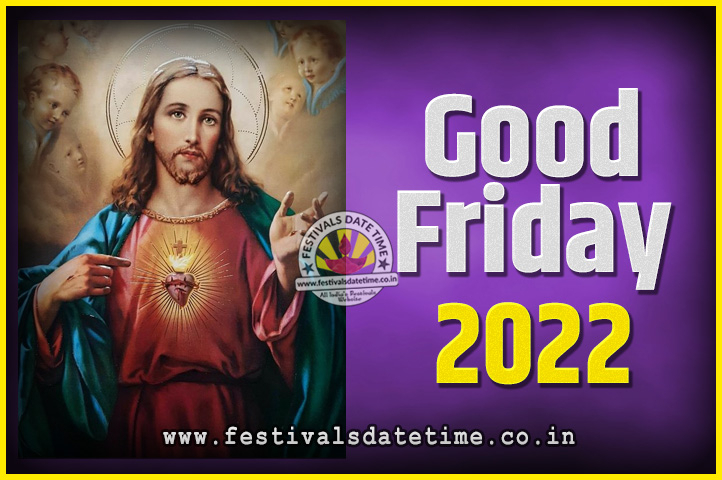 2022 Good Friday Festival Date And Time, 2022 Good Friday with Calender Of 1993 Sunday Which Festival