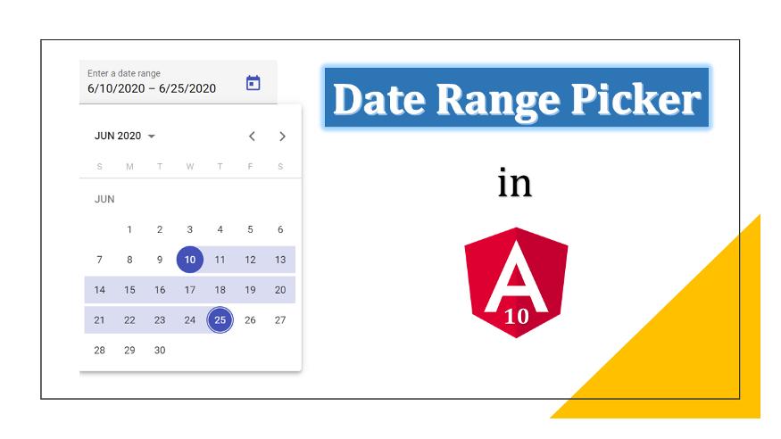 Date Range Picker In Angular 10 (Material Design Example with Qualtrics Date Range Picker