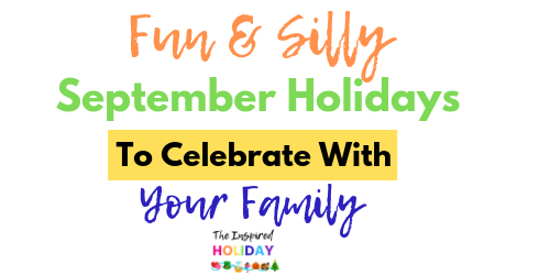 Fun And Unique September Holidays To Celebrate With Your for Odd Holidays In September